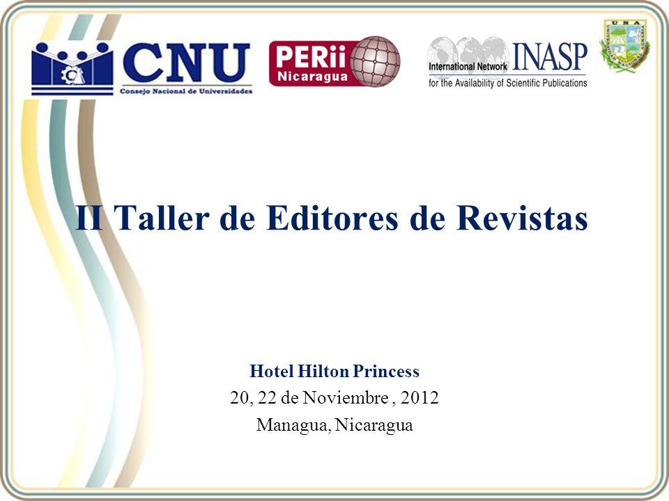 II Taller de Editores de Revistas Hotel Hilton Princess 20, 22 de Noviembre, 2012 Managua, Nicaragua