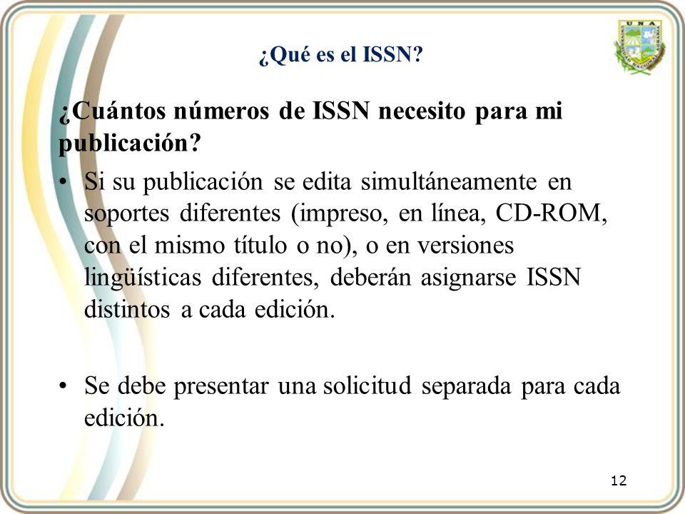 ¿Qué es el ISSN? ¿Cuántos números de ISSN necesito para mi publicación? Si su publicación se edita simultáneamente en soportes diferentes (impreso, en