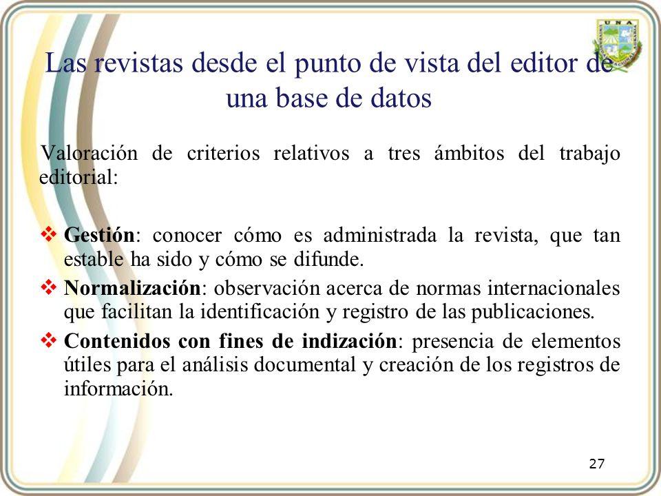 Las revistas desde el punto de vista del editor de una base de datos Valoración de criterios relativos a tres ámbitos del trabajo editorial: Gestión: