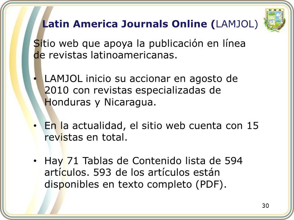 30 Sitio web que apoya la publicación en línea de revistas latinoamericanas. LAMJOL inicio su accionar en agosto de 2010 con revistas especializadas d