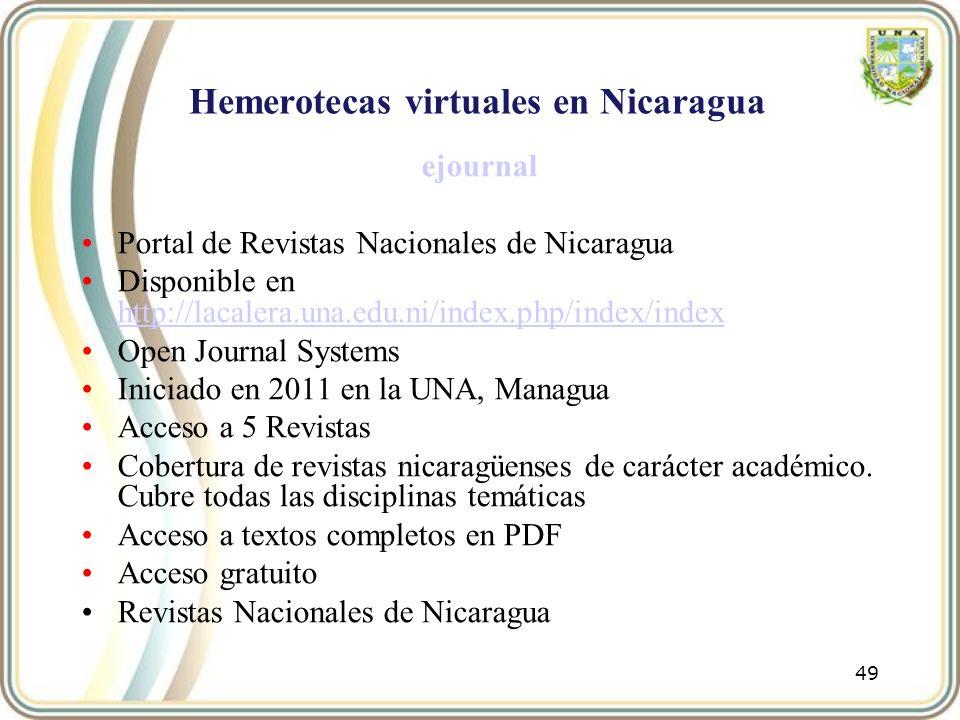 Hemerotecas virtuales en Nicaragua ejournal Portal de Revistas Nacionales de Nicaragua Disponible en http://lacalera.una.edu.ni/index.php/index/index