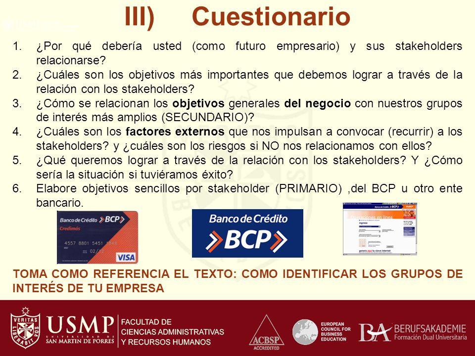III) Cuestionario 1.¿Por qué debería usted (como futuro empresario) y sus stakeholders relacionarse.