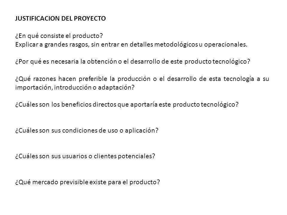 JUSTIFICACION DEL PROYECTO ¿En qué consiste el producto? Explicar a grandes rasgos, sin entrar en detalles metodológicos u operacionales. ¿Por qué es
