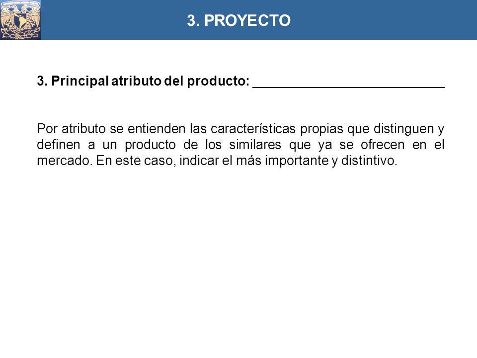 3. Principal atributo del producto: __________________________ Por atributo se entienden las características propias que distinguen y definen a un pro