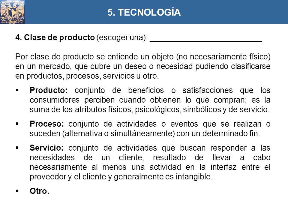 4. Clase de producto (escoger una): _________________________ Por clase de producto se entiende un objeto (no necesariamente físico) en un mercado, qu