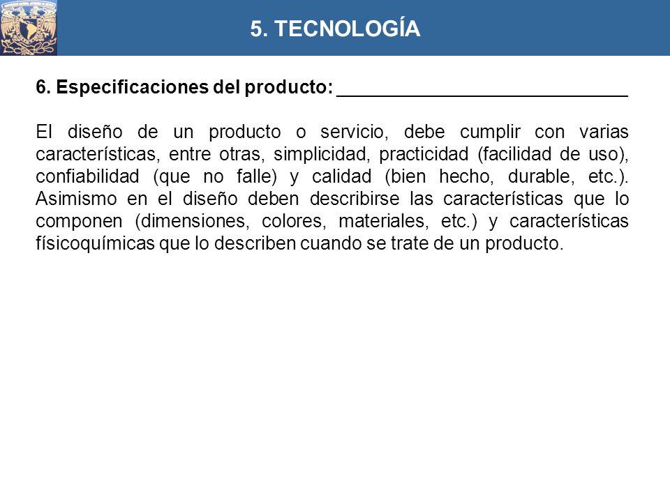 6. Especificaciones del producto: ____________________________ El diseño de un producto o servicio, debe cumplir con varias características, entre otr