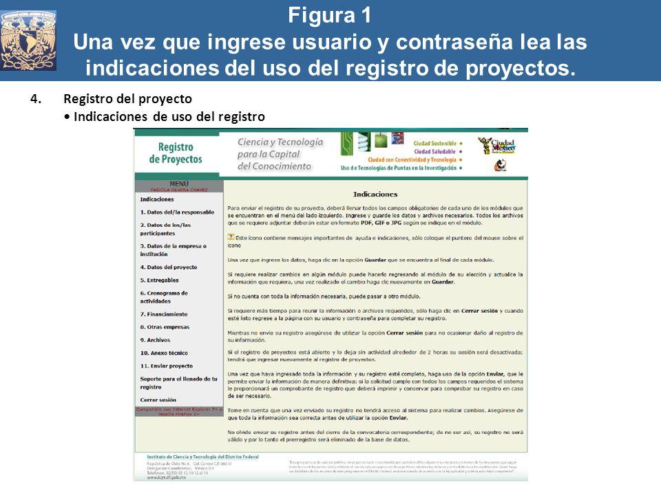 Figura 1 Una vez que ingrese usuario y contraseña lea las indicaciones del uso del registro de proyectos. 4.Registro del proyecto Indicaciones de uso