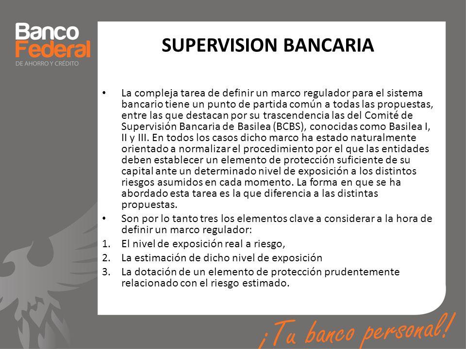 SUPERVISION BANCARIA La compleja tarea de definir un marco regulador para el sistema bancario tiene un punto de partida común a todas las propuestas,