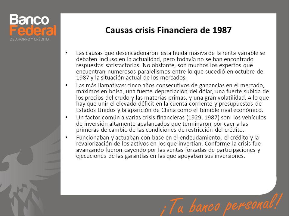 Causas crisis Financiera de 1987 Las causas que desencadenaron esta huida masiva de la renta variable se debaten incluso en la actualidad, pero todaví