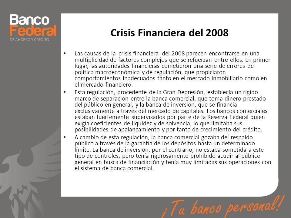 Crisis Financiera del 2008 Las causas de la crisis financiera del 2008 parecen encontrarse en una multiplicidad de factores complejos que se refuerzan