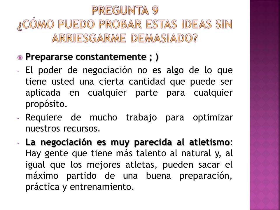 Prepararse constantemente ; ) Prepararse constantemente ; ) - El poder de negociación no es algo de lo que tiene usted una cierta cantidad que puede ser aplicada en cualquier parte para cualquier propósito.