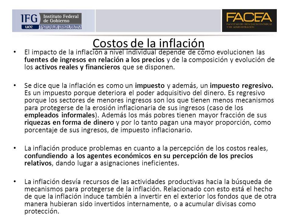 Costos de la inflación El impacto de la inflación a nivel individual depende de cómo evolucionen las fuentes de ingresos en relación a los precios y d