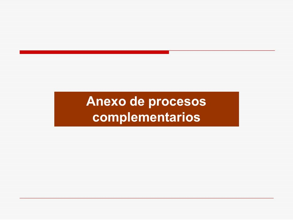 Anexo de procesos complementarios