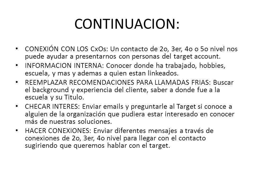 CONTINUACION: CONEXIÓN CON LOS CxOs: Un contacto de 2o, 3er, 4o o 5o nivel nos puede ayudar a presentarnos con personas del target account. INFORMACIO