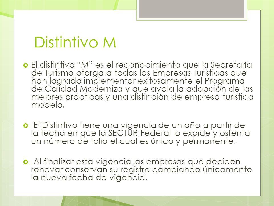 Distintivo M El distintivo M es el reconocimiento que la Secretaría de Turismo otorga a todas las Empresas Turísticas que han logrado implementar exit