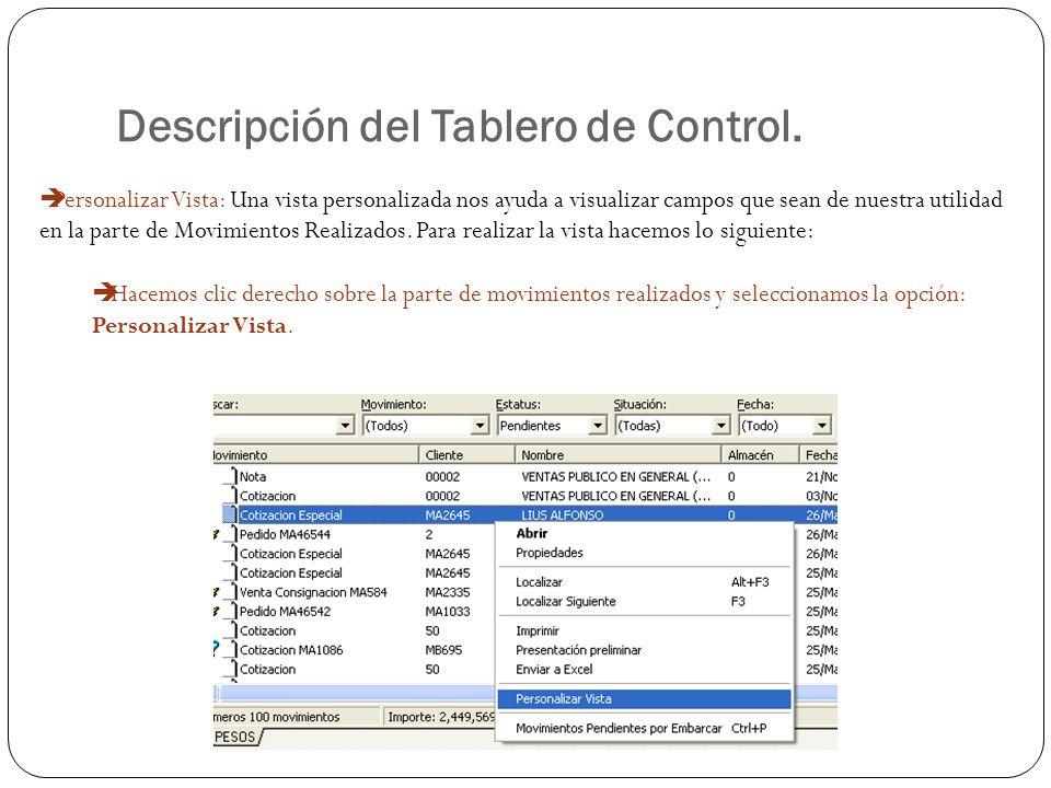 Descripción del Tablero de Control. Personalizar Vista: Una vista personalizada nos ayuda a visualizar campos que sean de nuestra utilidad en la parte