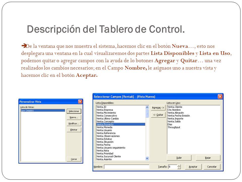 Descripción del Tablero de Control. De la ventana que nos muestra el sistema, hacemos clic en el botón Nueva…, esto nos desplegara una ventana en la c
