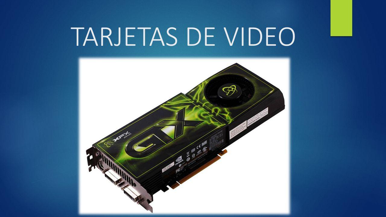 TARJETAS DE VIDEO