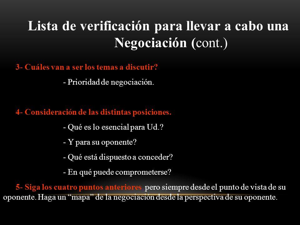Lista de verificación para llevar a cabo una Negociación 1- Cuál es/son el/los tema/s? - Hay reglas para negociar? (premios, castigos, normas establec