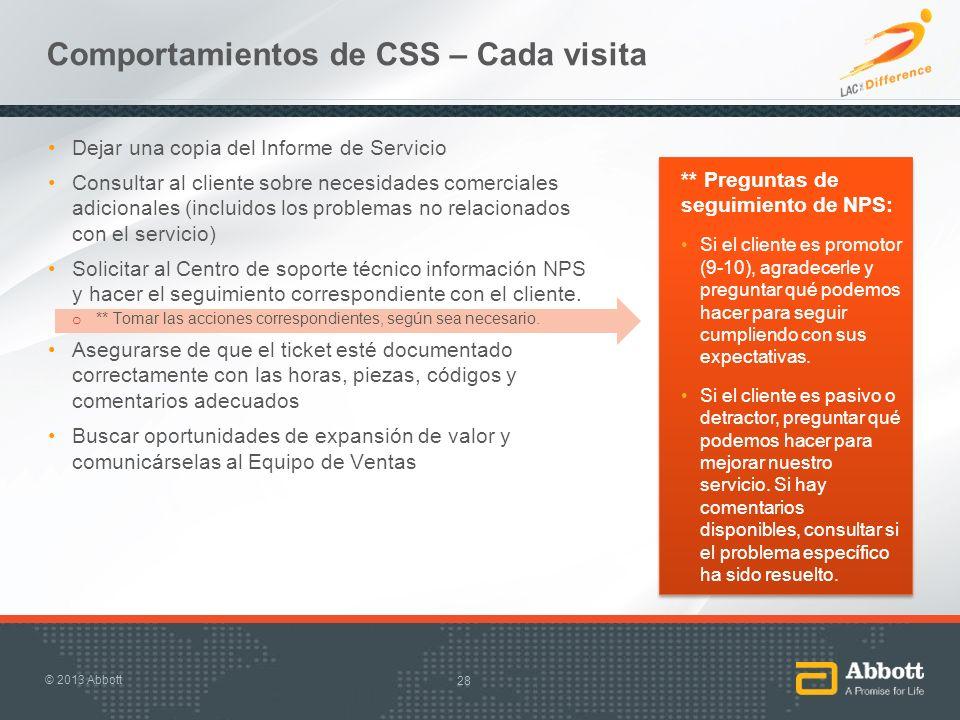 Comportamientos de CSS – Cada visita Dejar una copia del Informe de Servicio Consultar al cliente sobre necesidades comerciales adicionales (incluidos