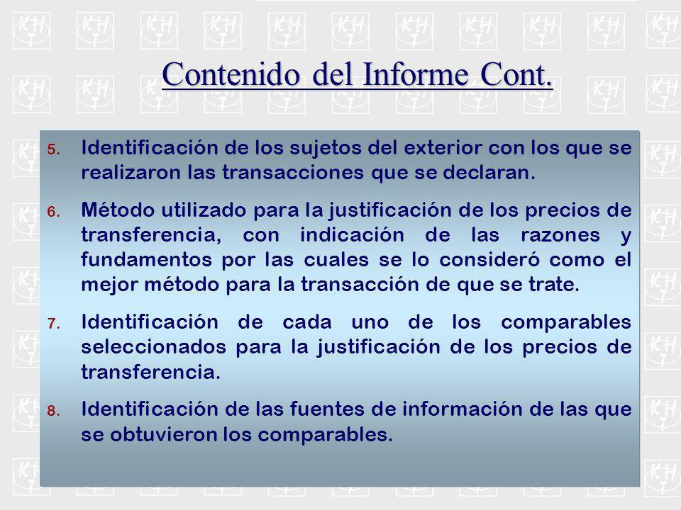 Contenido del Informe Cont. 5. Identificación de los sujetos del exterior con los que se realizaron las transacciones que se declaran. 6. Método utili