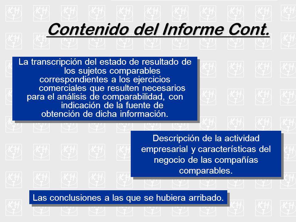 La transcripción del estado de resultado de los sujetos comparables correspondientes a los ejercicios comerciales que resulten necesarios para el anál