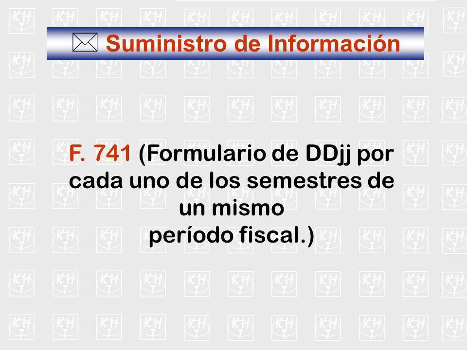 Suministro de Información F. 741 (Formulario de DDjj por cada uno de los semestres de un mismo período fiscal.)