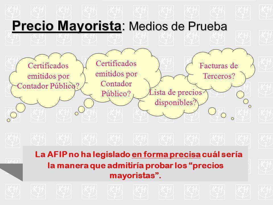 Precio Mayorista: Medios de Prueba Certificados emitidos por Contador Público? Lista de precios disponibles? Facturas de Terceros? La AFIP no ha legis