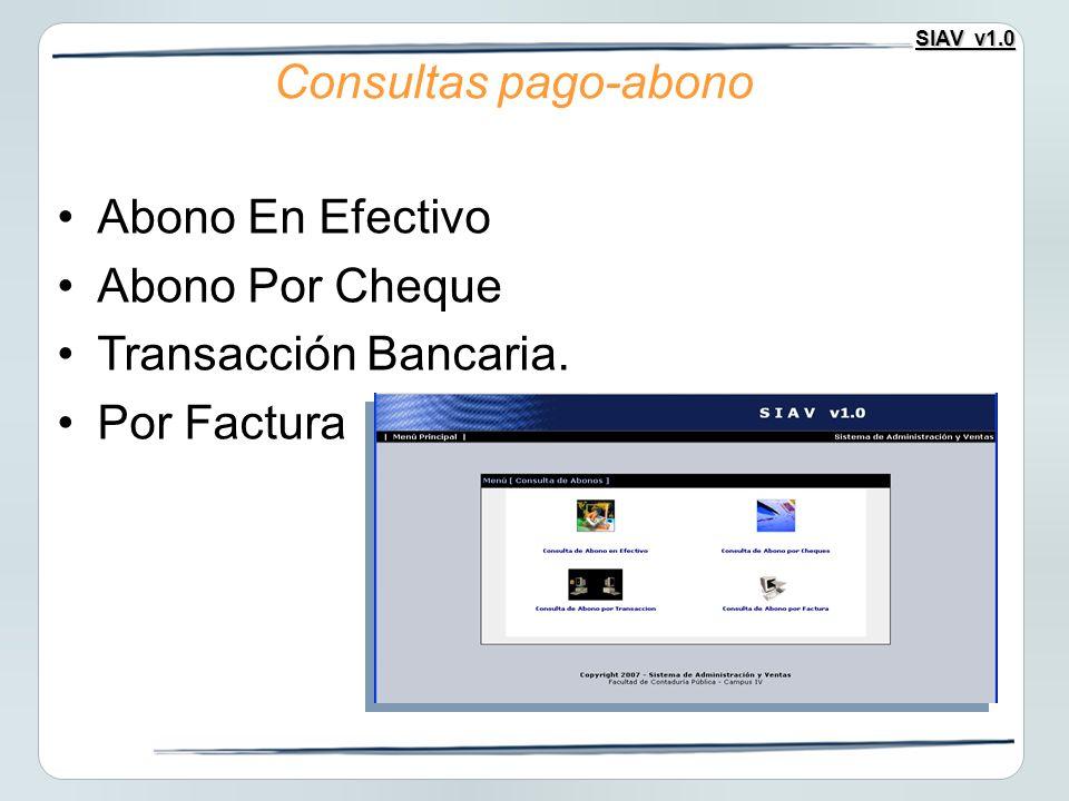 SIAV v1.0 Abono En Efectivo Abono Por Cheque Transacción Bancaria. Por Factura Consultas pago-abono