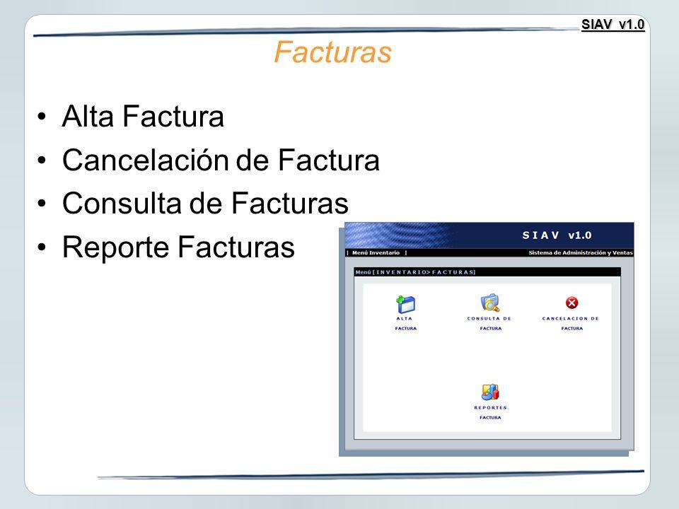 SIAV v1.0 Alta Factura Cancelación de Factura Consulta de Facturas Reporte Facturas Facturas