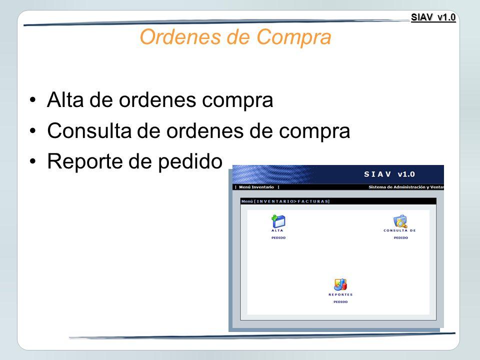 SIAV v1.0 Alta de ordenes compra Consulta de ordenes de compra Reporte de pedido Ordenes de Compra