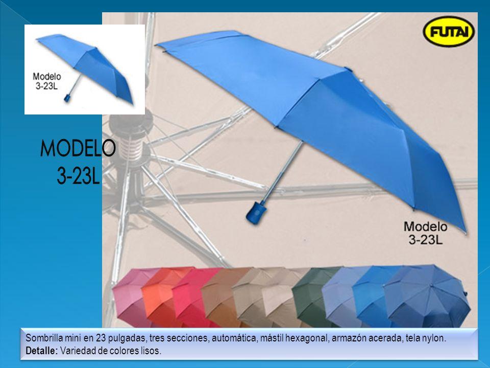 Sombrilla mini en 23 pulgadas, tres secciones, automática, mástil hexagonal, armazón acerada, tela nylon. Detalle: Variedad de colores lisos. Sombrill