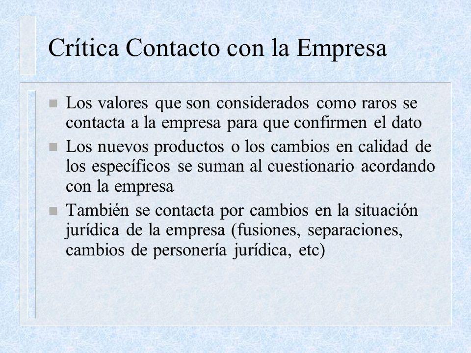 Crítica Contacto con la Empresa n Los valores que son considerados como raros se contacta a la empresa para que confirmen el dato n Los nuevos product