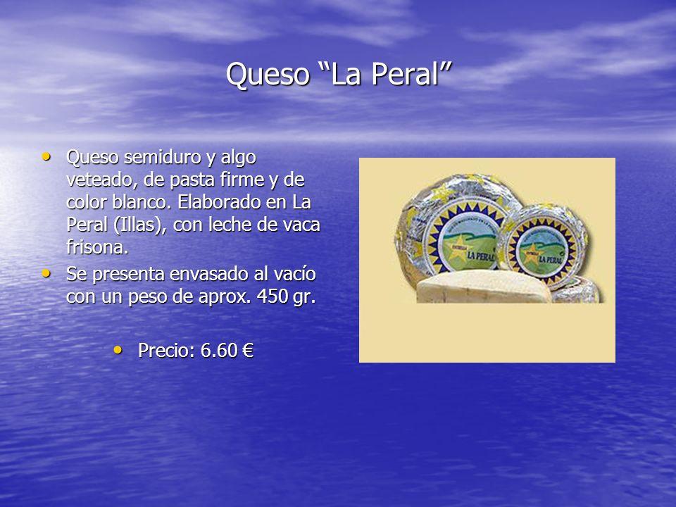 Queso La Peral Queso semiduro y algo veteado, de pasta firme y de color blanco. Elaborado en La Peral (Illas), con leche de vaca frisona. Queso semidu