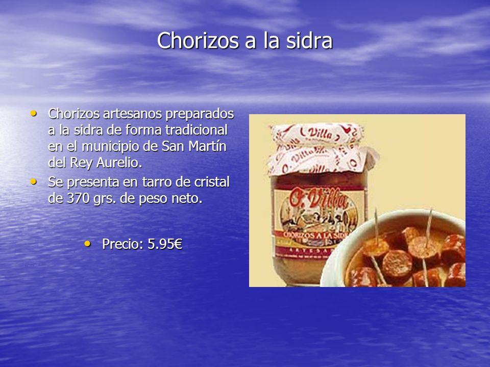 Chorizos a la sidra Chorizos artesanos preparados a la sidra de forma tradicional en el municipio de San Martín del Rey Aurelio. Chorizos artesanos pr