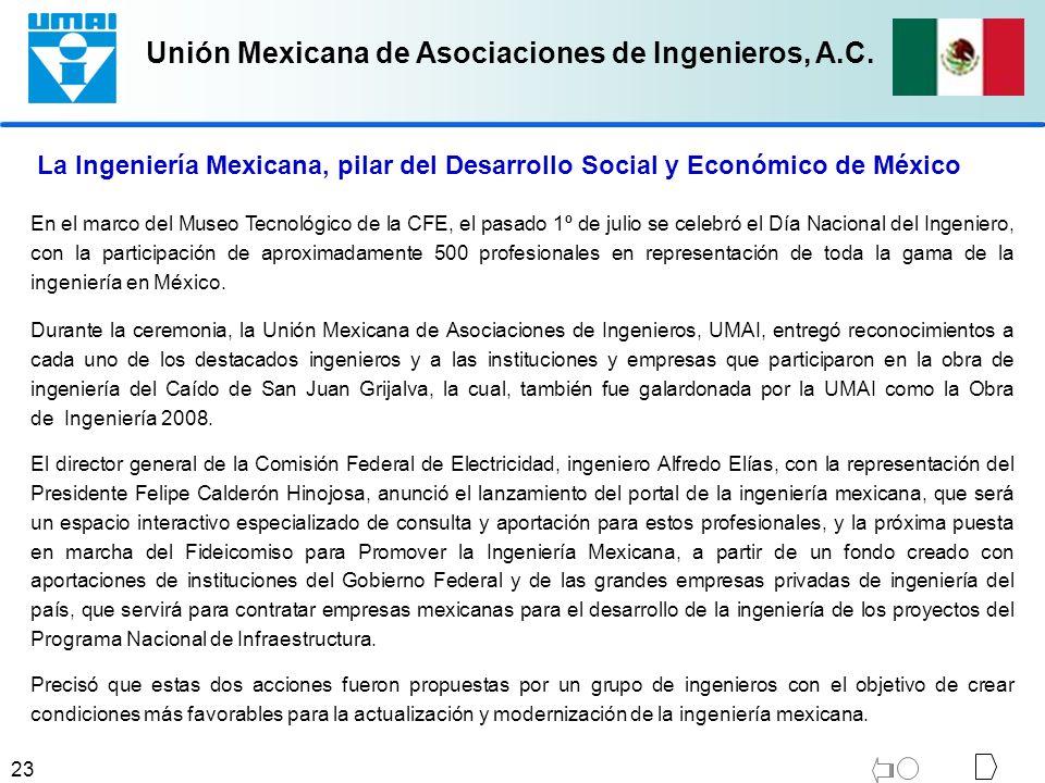 Unión Mexicana de Asociaciones de Ingenieros, A.C. 23 En el marco del Museo Tecnológico de la CFE, el pasado 1º de julio se celebró el Día Nacional de