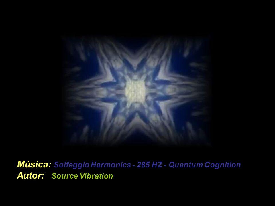 Música: Solfeggio Harmonics - 285 HZ - Quantum Cognition Autor: Source Vibration