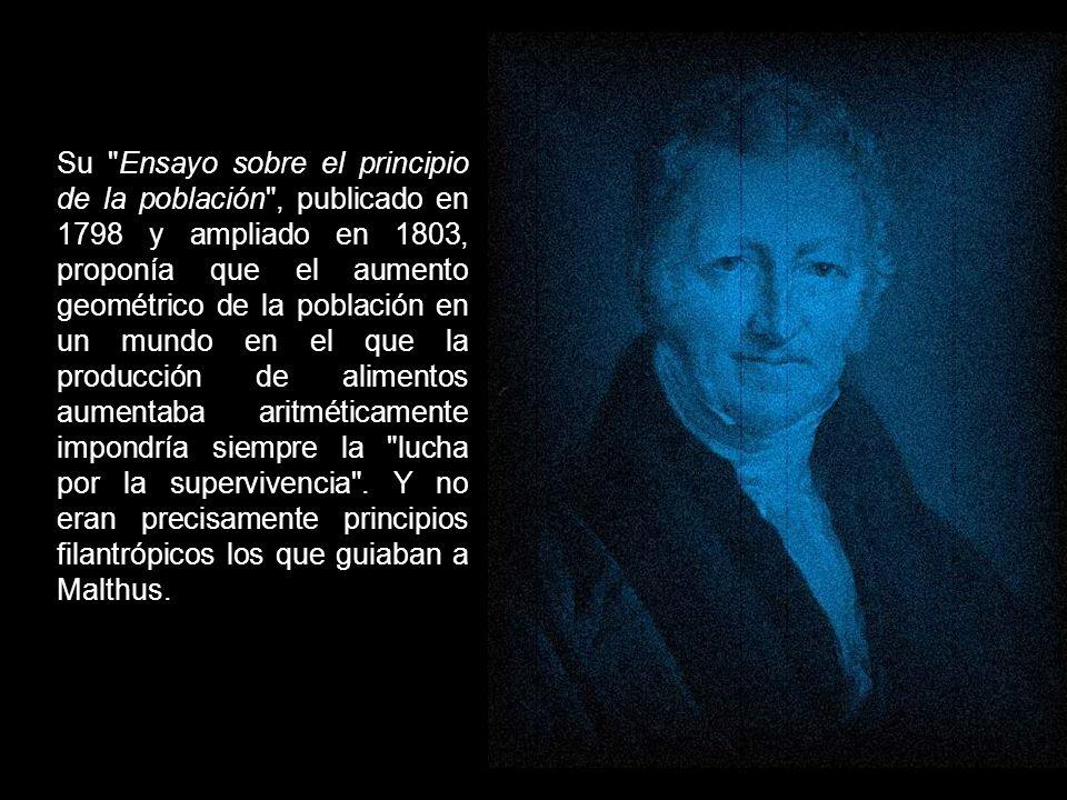 La miseria y la superpoblación inquietaron al clérigo y economista Thomas Malthus, quien convenció a su primer ministro de que en las