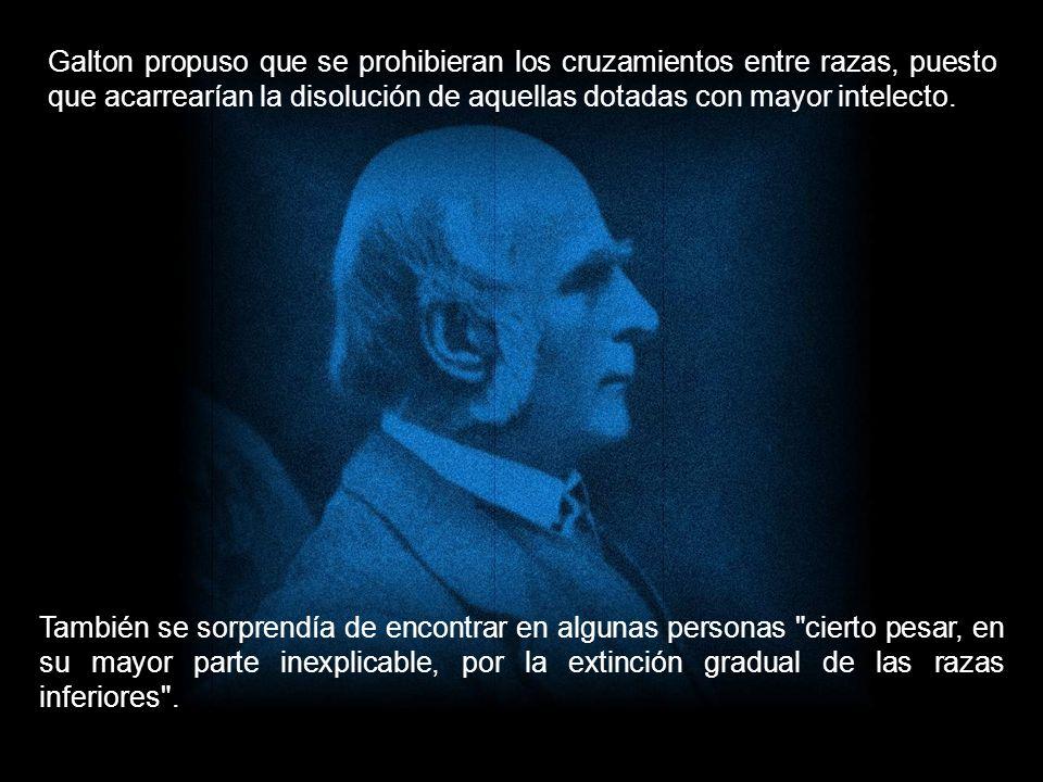 De hecho,el primo de Darwin, Sir Francis Galton, llamado