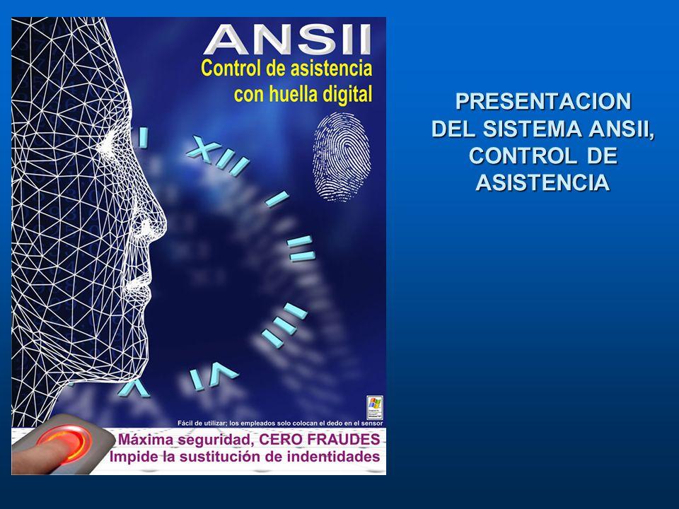 PRESENTACION DEL SISTEMA ANSII, CONTROL DE ASISTENCIA