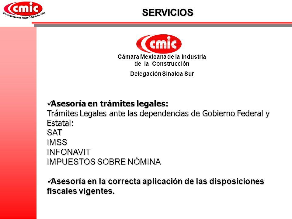 SERVICIOS Cámara Mexicana de la Industria de la Construcción Delegación Sinaloa Sur Asesoría en trámites legales: Asesoría en trámites legales: Trámit