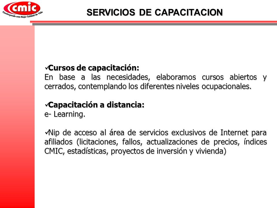 SERVICIOS DE CAPACITACION Cursos de capacitación: Cursos de capacitación: En base a las necesidades, elaboramos cursos abiertos y cerrados, contemplan