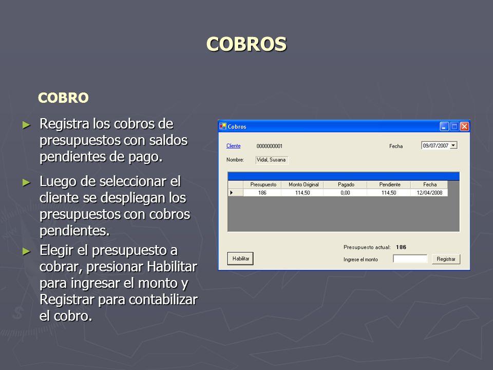 COBROS Registra los cobros de presupuestos con saldos pendientes de pago.