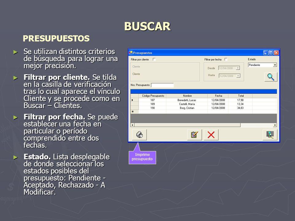 BUSCAR Se utilizan distintos criterios de búsqueda para lograr una mejor precisión.