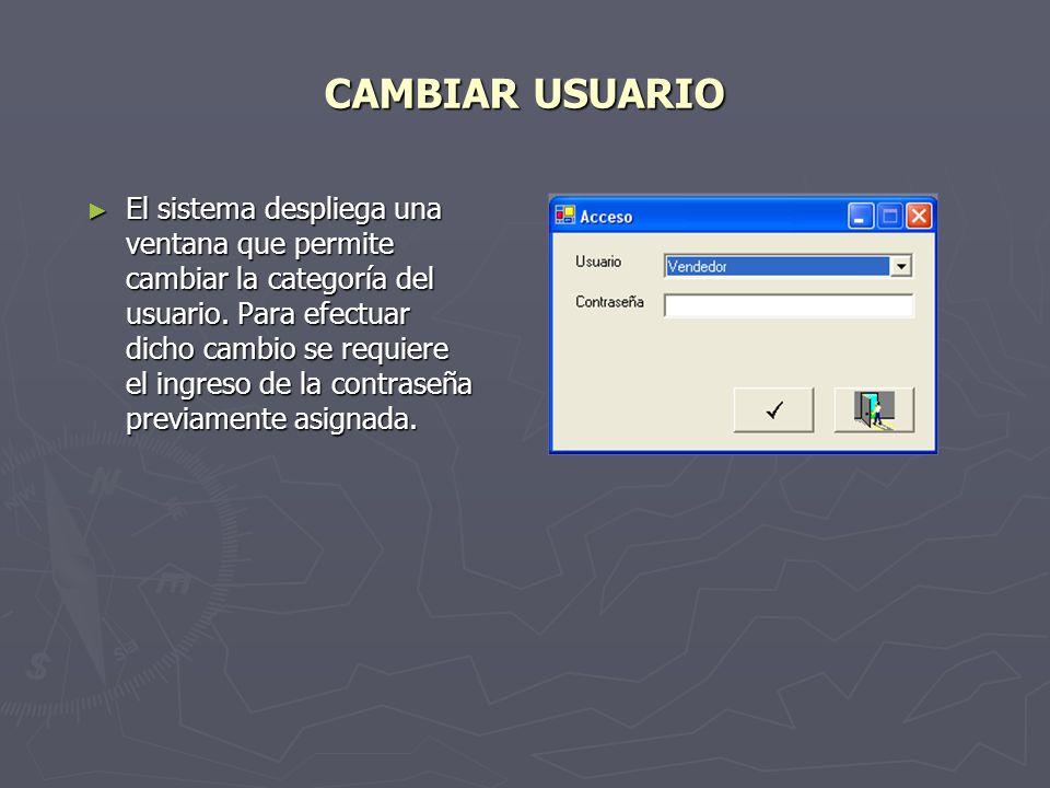 CAMBIAR USUARIO El sistema despliega una ventana que permite cambiar la categoría del usuario.