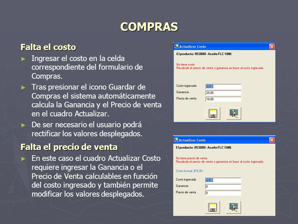 COMPRAS Falta el costo Ingresar el costo en la celda correspondiente del formulario de Compras.