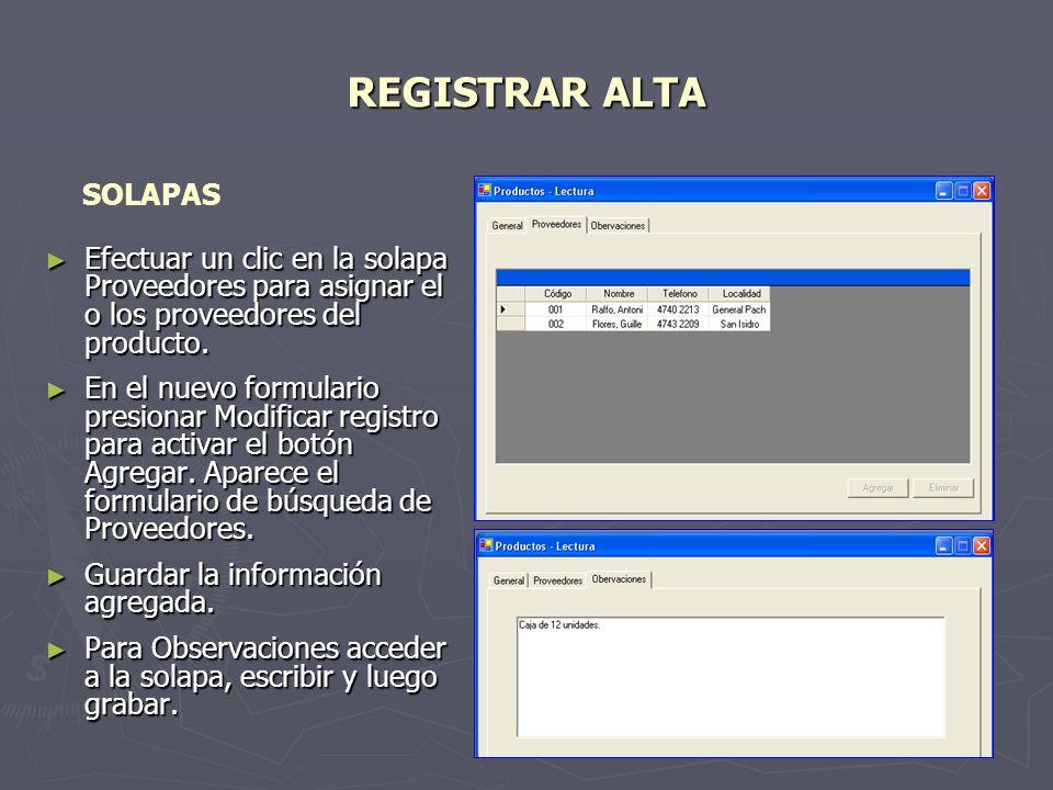 REGISTRAR BAJAS Y MODIFICACIONES Una vez localizado el registro se procesa la baja del mismo presionando el botón que lo elimina de la base de datos.