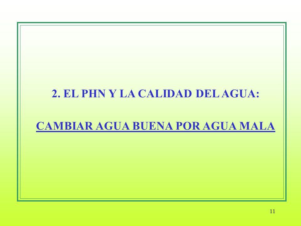 11 2. EL PHN Y LA CALIDAD DEL AGUA: CAMBIAR AGUA BUENA POR AGUA MALA