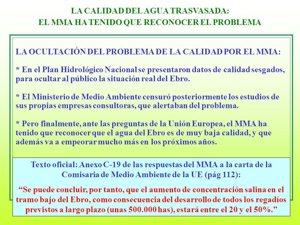 LA CALIDAD DEL AGUA TRASVASADA: EL MMA HA TENIDO QUE RECONOCER EL PROBLEMA Texto oficial: Anexo C-19 de las respuestas del MMA a la carta de la Comisa