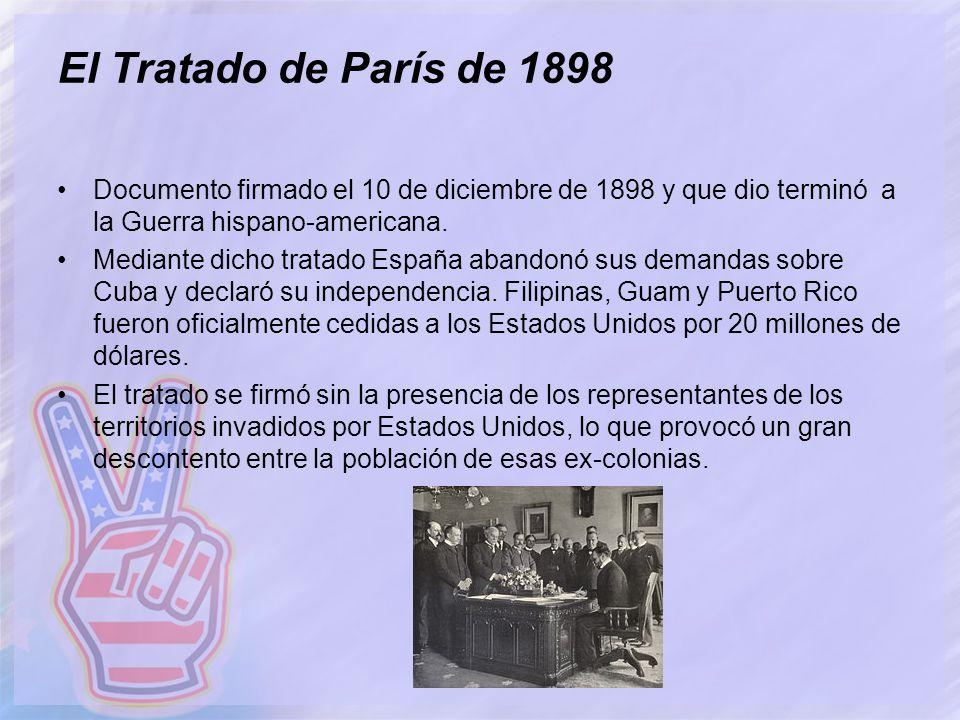 El Tratado de París de 1898 Documento firmado el 10 de diciembre de 1898 y que dio terminó a la Guerra hispano-americana. Mediante dicho tratado Españ